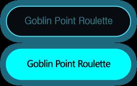 Goblin Point Roulette